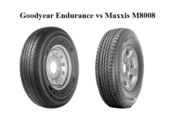 Goodyear Endurance vs Maxxis M8008