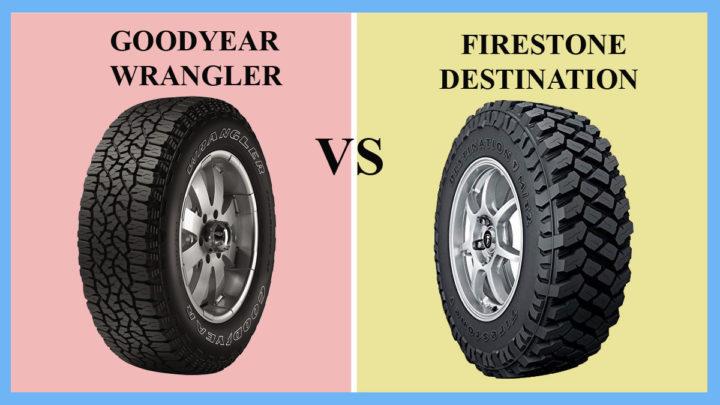 Goodyear Wrangler vs Firestone Destination