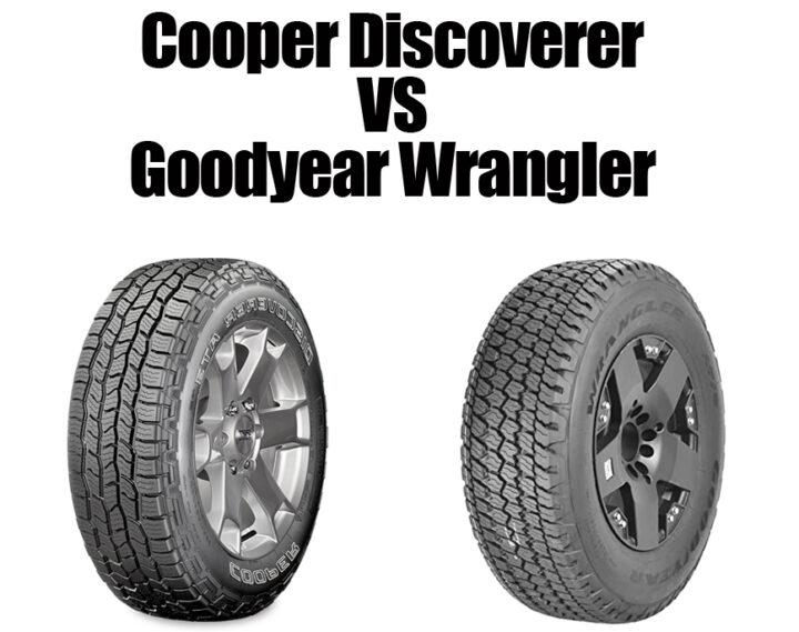 Cooper Discoverer vs Goodyear Wrangler