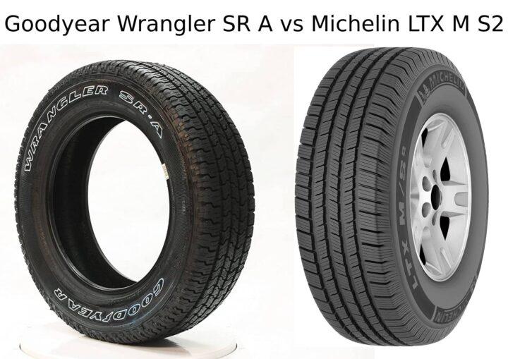 Goodyear Wrangler SR A vs Michelin LTX M S2