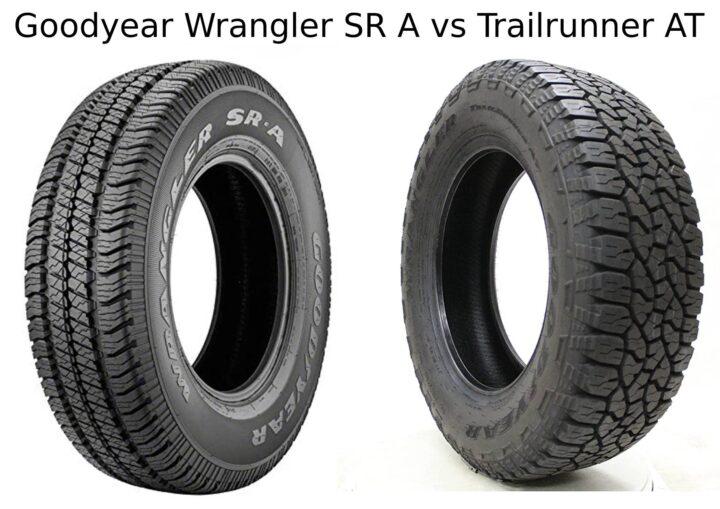 Goodyear Wrangler SR A vs Trailrunner AT