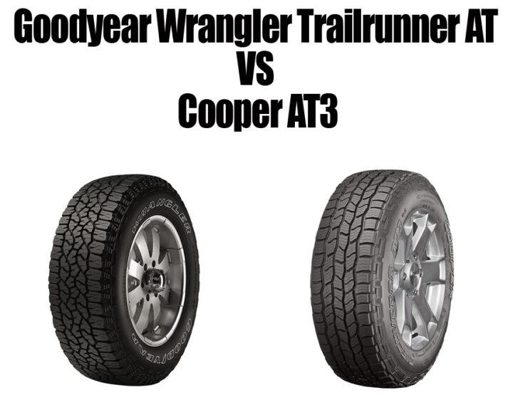 Goodyear Wrangler Trailrunner AT vs Cooper AT3