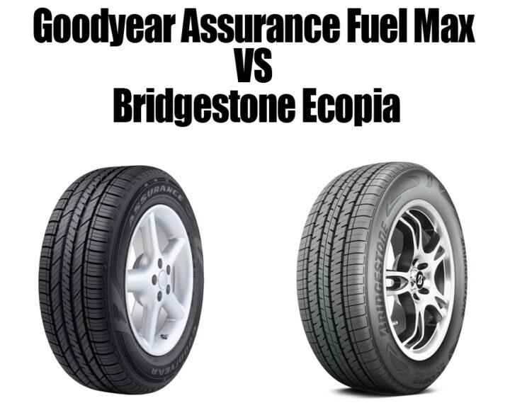 Goodyear Assurance Fuel Max VS Bridgestone Ecopia
