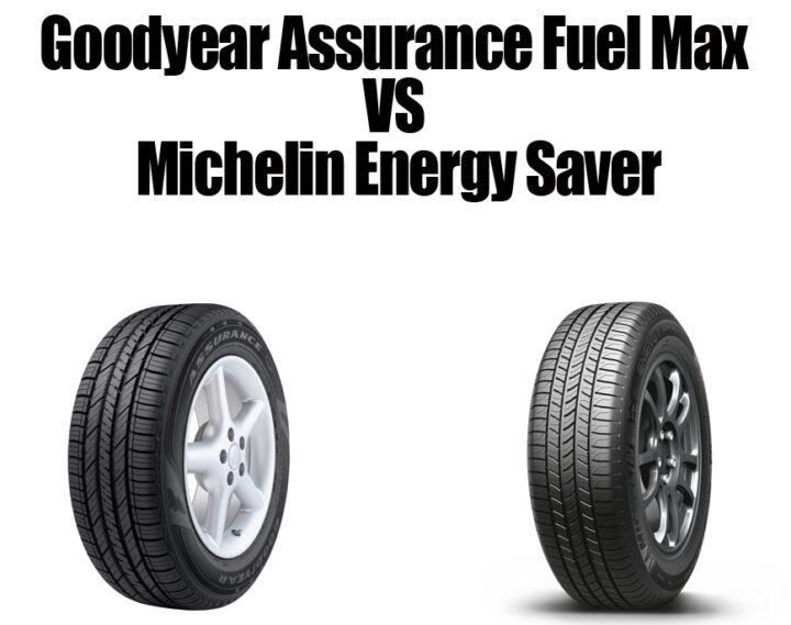 Goodyear Assurance Fuel Max VS Michelin Energy Saver